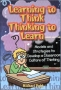 Learning to Think: Thinking to Learn Models and strategies to develop a classroom culture of thinking